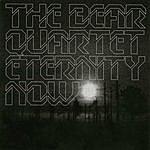 The Bear Quartet Eternity Now