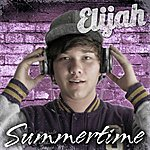 Elijah Summertime