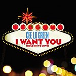 Cee-Lo Green I Want You (Hold On To Love) [Feat. Tawiah]