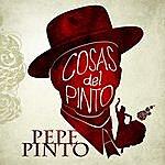 Pepe Pinto Cosas Del Pinto