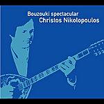 Christos Nikolopoulos Bouzouki Spectacular Christos Nikolopoulos [Instrumental]