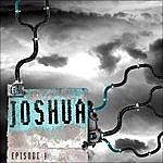 Joshua Episode 1