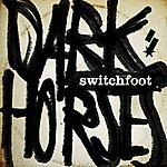 Switchfoot Dark Horses