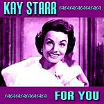 Kay Starr For You