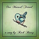 Rick Barry Our Mutual Friend - Single