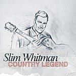 Slim Whitman Country Legend - Slim Whitman