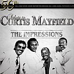 The Impressions The Impression's 50th Anniversary Salute To Curtis Mayfield