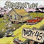 Dusty 45s Shackin' Up!