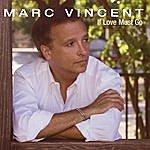 Marc Vincent If Love Must Go