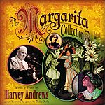 Harvey Andrews The Margarita Collection