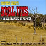 Burl Ives Country Greats - Burl Ives - The Wayfaring Stranger