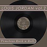 Louis Jordan Timeless Rock N Roll: Louis Jordan Vol 2