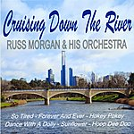 Russ Morgan & His Orchestra Cruising Down The River