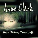 Anne Clark Notes Taken, Traces Left