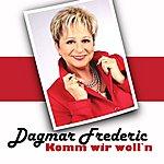 Dagmar Frederic Komm Wir Woll'n