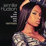 Jennifer Hudson No One Gonna Love You Remixes