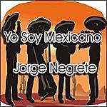 Jorge Negrete Yo Soy Mexicano
