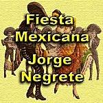 Jorge Negrete Fiesta Mexicana