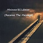 B.E. Lahmon Receive The Message