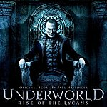 Paul Haslinger Underworld Rise Of The Lycans (Original Motion Picture Score)