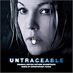Christopher Young Untraceable (Original Motion Picture Soundtrack)