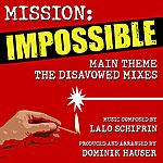 Lalo Schifrin Mission: Impossible: Main Theme - The Disavowed Mixes
