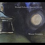 Howard Fishman Quartet Howard Fishman Quartet, Vol. III