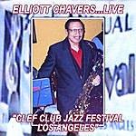 "Elliott Chavers Elliott Chavers...Live ""Clef Club Jazz Festival Los Angeles"""