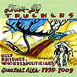 Drive-By Truckers Ugly Buildings, Whores & Politicians Greatest Hits 1998 - 2009