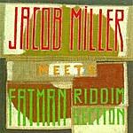 Jacob Miller Jacob Miller Meets The Fatman Riddi