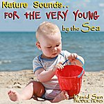 David Sun By The Sea (Nature Sounds For The Very Young)