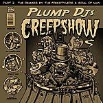 Plump DJ's Creepshow Remixes
