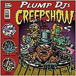 Plump DJ's Creepshow
