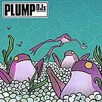 Plump DJ's Shifting Gears
