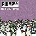Plump DJ's System Addict