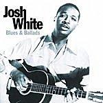 Josh White Blues And Ballads
