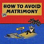 Nada How To Avoid Matrimony