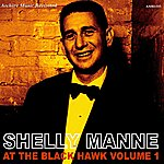 Shelly Manne & His Men At The Black Hawk, Vol. 1