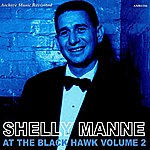 Shelly Manne & His Men At The Black Hawk, Vol. 2