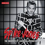 Spike Jones The Absolutely Essential Collection