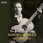 Roberto Murolo The Neapolitan Song / Roberto Murolo And His Guitar [1958]