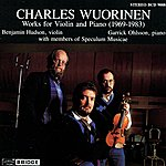 Garrick Ohlsson Wuorinen: Works For Violin And Piano (1969-1983)