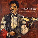 Screaming Trees Last Words: The Final Recordings