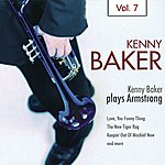 Kenny Baker Kenny Baker Plays Armstrong Vol. 7