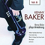 Kenny Baker Kenny Baker Plays Armstrong Vol. 6
