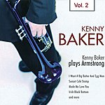 Kenny Baker Kenny Baker Plays Armstrong Vol. 2