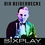 Bix Beiderbecke Six Play - Bix Beiderbecke - Ep
