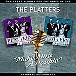 """The Platters """"Make Mine A Double"""" (Vol' 2) - Two Great Albums For The Price Of One"""