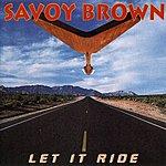 Savoy Brown Let It Ride