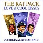 The Rat Pack Love & Cool Kisses - 75 Original Recordings